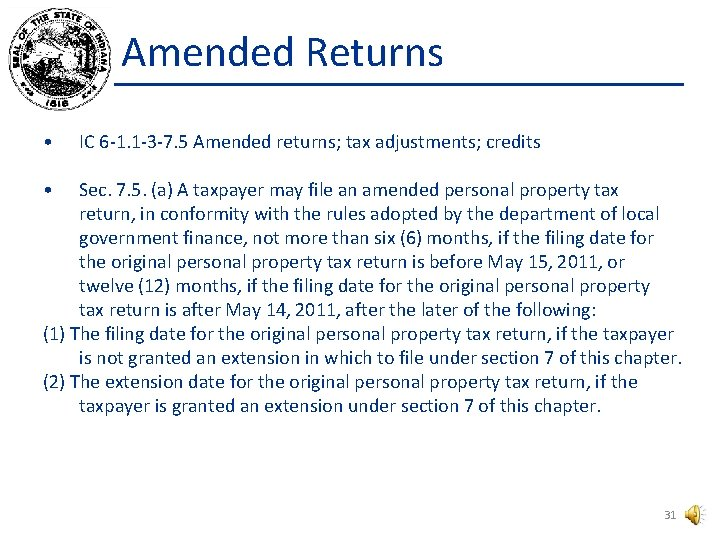 Amended Returns • IC 6 -1. 1 -3 -7. 5 Amended returns; tax adjustments;