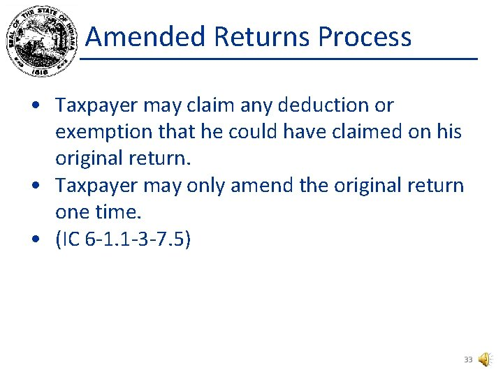 Amended Returns Process • Taxpayer may claim any deduction or exemption that he could