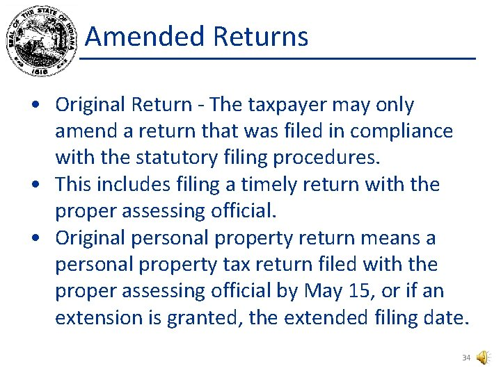 Amended Returns • Original Return - The taxpayer may only amend a return that