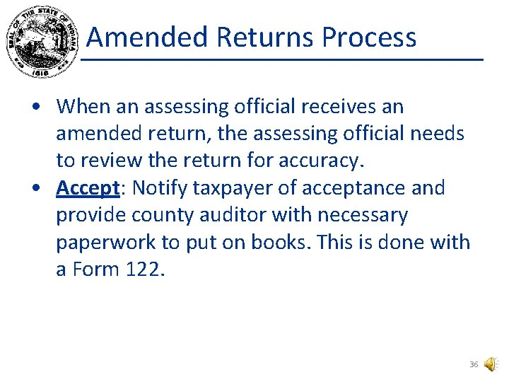 Amended Returns Process • When an assessing official receives an amended return, the assessing