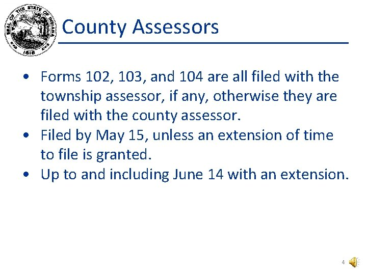 County Assessors • Forms 102, 103, and 104 are all filed with the township