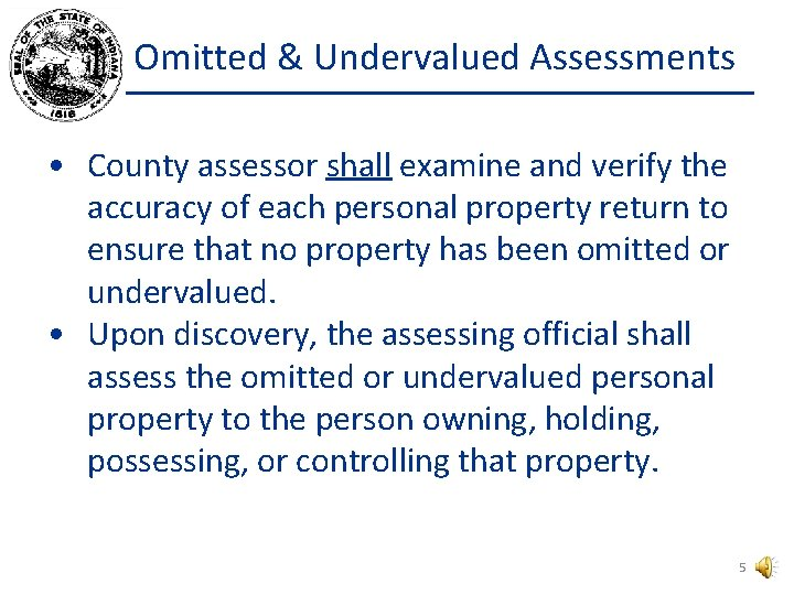Omitted & Undervalued Assessments • County assessor shall examine and verify the accuracy of