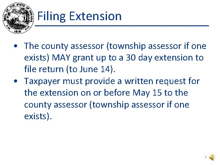 Filing Extension • The county assessor (township assessor if one exists) MAY grant up
