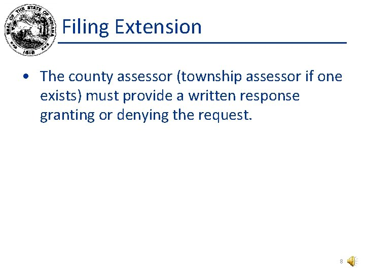 Filing Extension • The county assessor (township assessor if one exists) must provide a