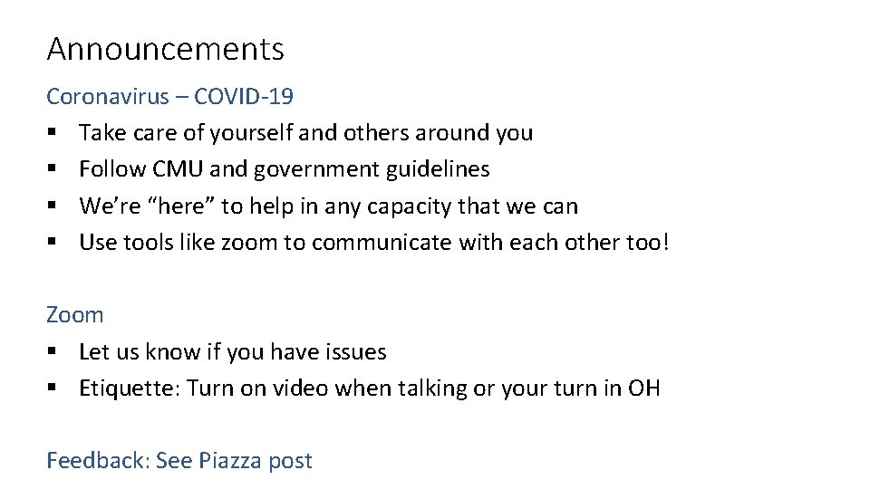 Announcements Coronavirus – COVID-19 § Take care of yourself and others around you §