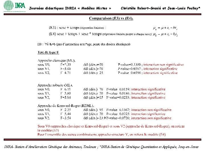 Journées didactiques INRIA « Modèles Mixtes » Christèle Robert-Granié et Jean-Louis Foulley* INRA- Station