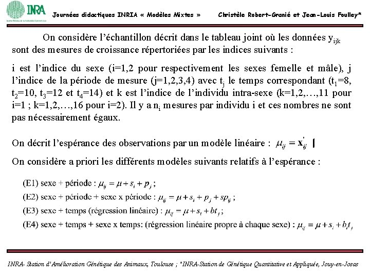 Journées didactiques INRIA « Modèles Mixtes » Christèle Robert-Granié et Jean-Louis Foulley* On considère