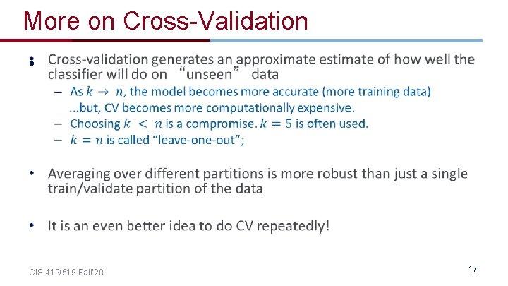 More on Cross-Validation • CIS 419/519 Fall' 20 17
