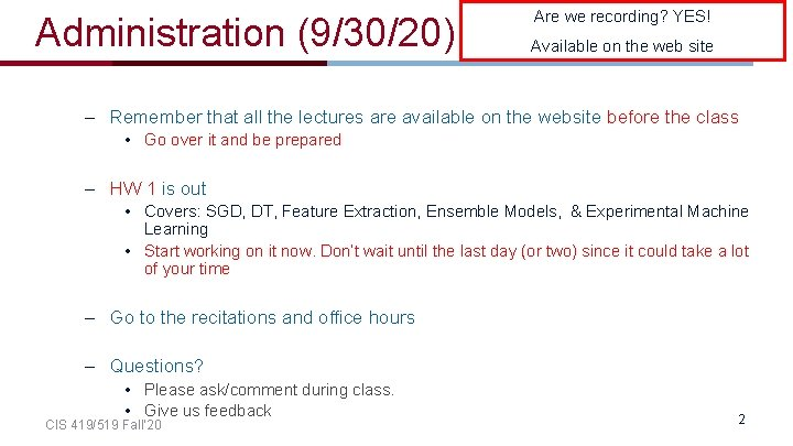 Administration (9/30/20) Are we recording? YES! Available on the web site – Remember that