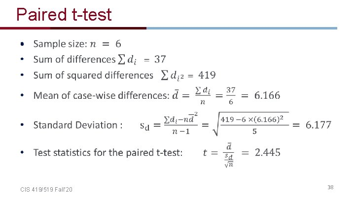 Paired t-test • CIS 419/519 Fall' 20 38
