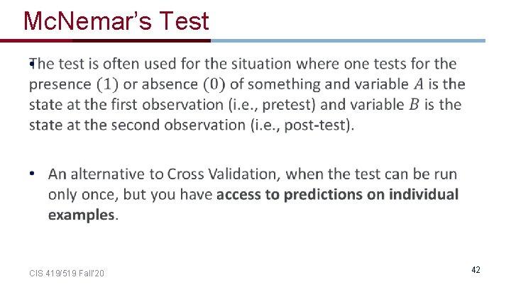 Mc. Nemar's Test • CIS 419/519 Fall' 20 42