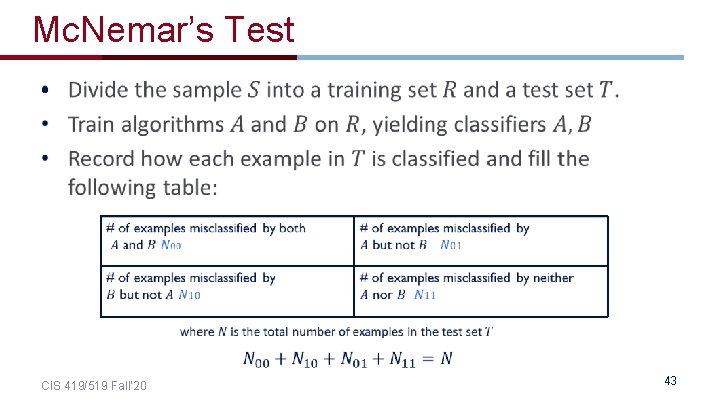 Mc. Nemar's Test • CIS 419/519 Fall' 20 43