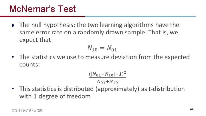 Mc. Nemar's Test • CIS 419/519 Fall' 20 44