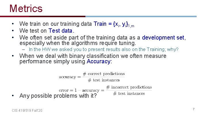 Metrics • We train on our training data Train = {xi, yi}1, m •