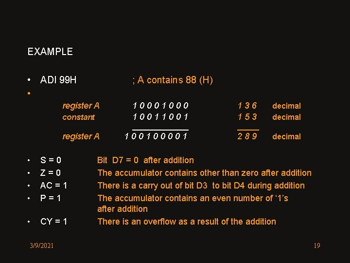 EXAMPLE • ADI 99 H • ; A contains 88 (H) register A constant