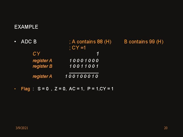 EXAMPLE • ADC B CY ; A contains 88 (H) ; CY =1 1