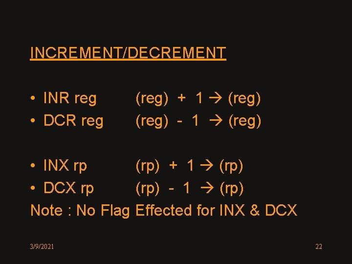 INCREMENT/DECREMENT • INR reg • DCR reg (reg) + 1 (reg) - 1 (reg)