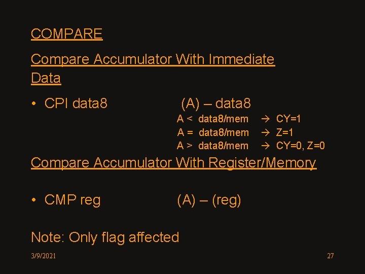 COMPARE Compare Accumulator With Immediate Data • CPI data 8 (A) – data 8