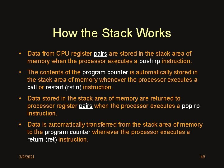 How the Stack Works • Data from CPU register pairs are stored in the