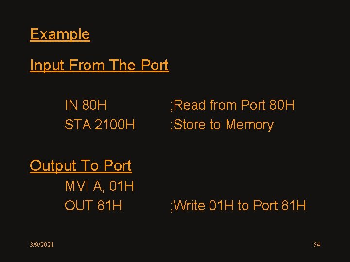 Example Input From The Port IN 80 H STA 2100 H ; Read from