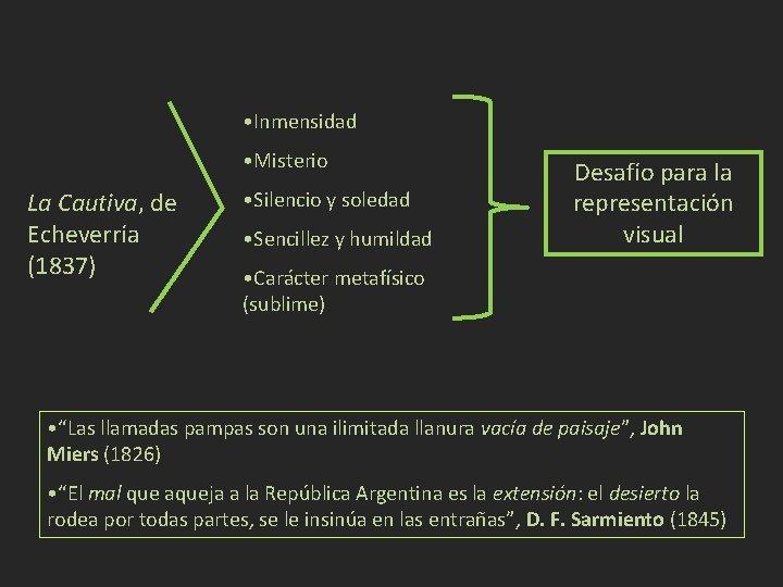 • Inmensidad • Misterio La Cautiva, de Echeverría (1837) • Silencio y soledad