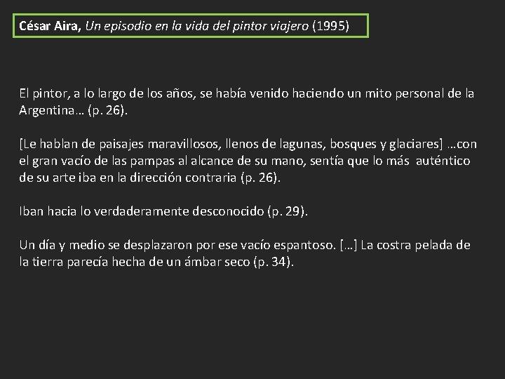 César Aira, Un episodio en la vida del pintor viajero (1995) El pintor, a