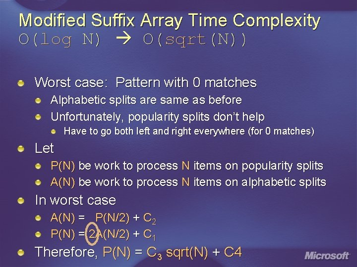 Modified Suffix Array Time Complexity O(log N) O(sqrt(N)) Worst case: Pattern with 0 matches