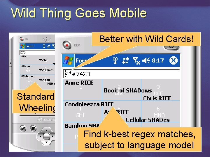 Wild Thing Goes Mobile Better with Wild Cards! Standard Word Wheeling (T 9) Find