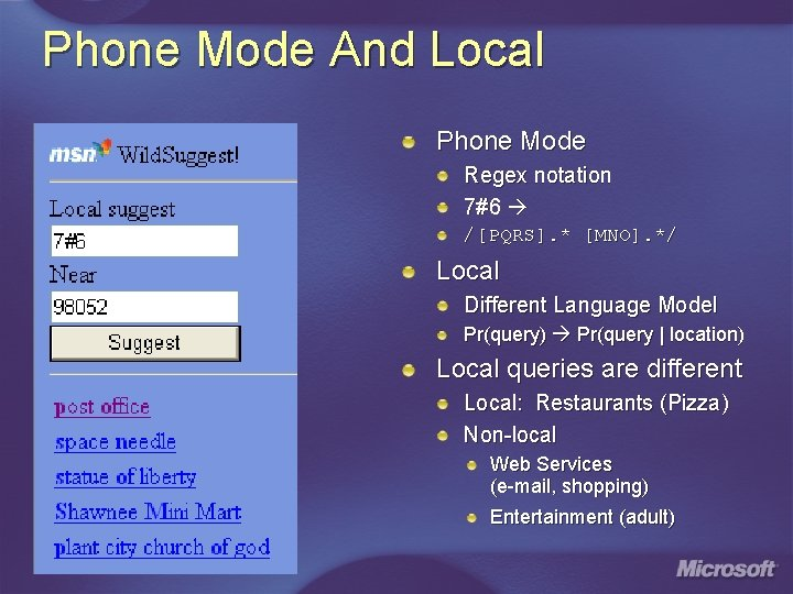 Phone Mode And Local Phone Mode Regex notation 7#6 /[PQRS]. * [MNO]. */ Local