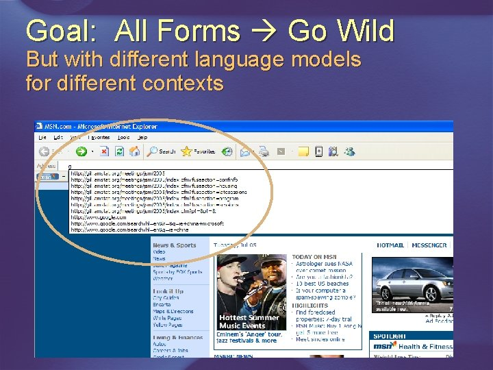 Goal: All Forms Go Wild But with different language models for different contexts