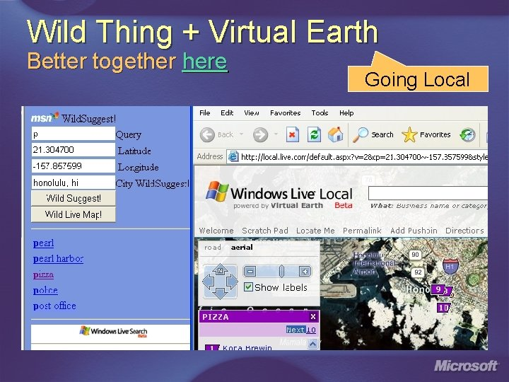 Wild Thing + Virtual Earth Better together here Going Local