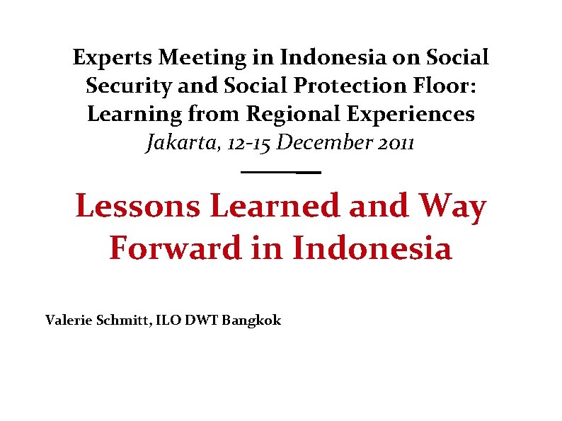 Experts Meeting in Indonesia on Social Security and Social Protection Floor: Learning from Regional