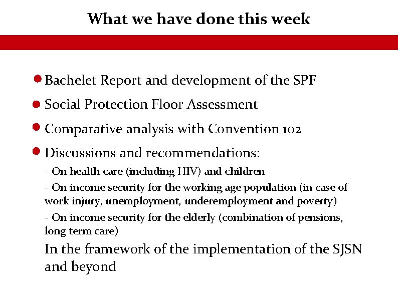 What we have done this week Bachelet Report and development of the SPF Social