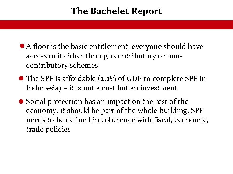 The Bachelet Report A floor is the basic entitlement, everyone should have access to