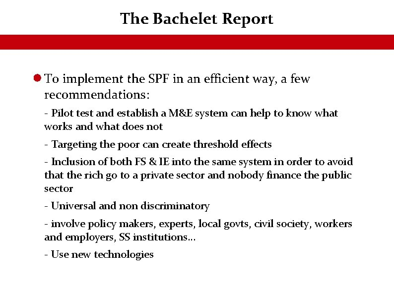 The Bachelet Report To implement the SPF in an efficient way, a few recommendations: