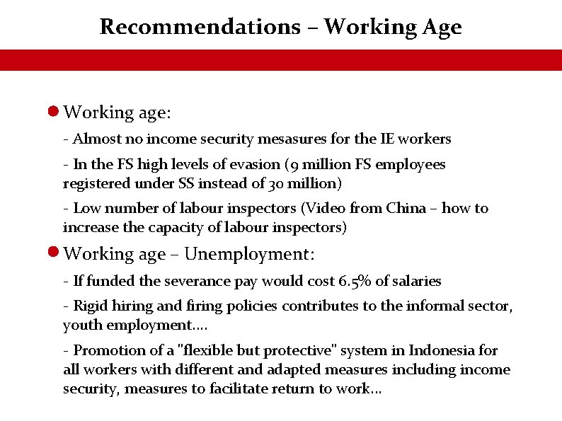 Recommendations – Working Age Working age: - Almost no income security mesasures for the