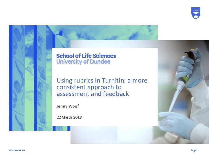 Using rubrics in Turnitin: a more consistent approach to assessment and feedback Jenny Woof