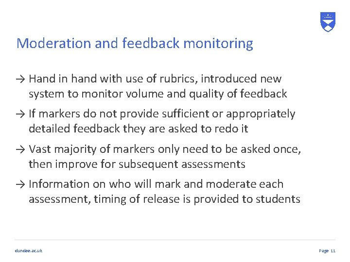 Moderation and feedback monitoring → Hand in hand with use of rubrics, introduced new