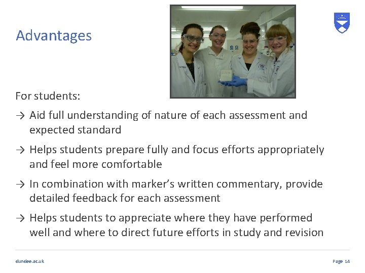 Advantages For students: → Aid full understanding of nature of each assessment and expected