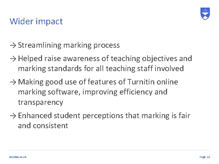 Wider impact → Streamlining marking process → Helped raise awareness of teaching objectives and