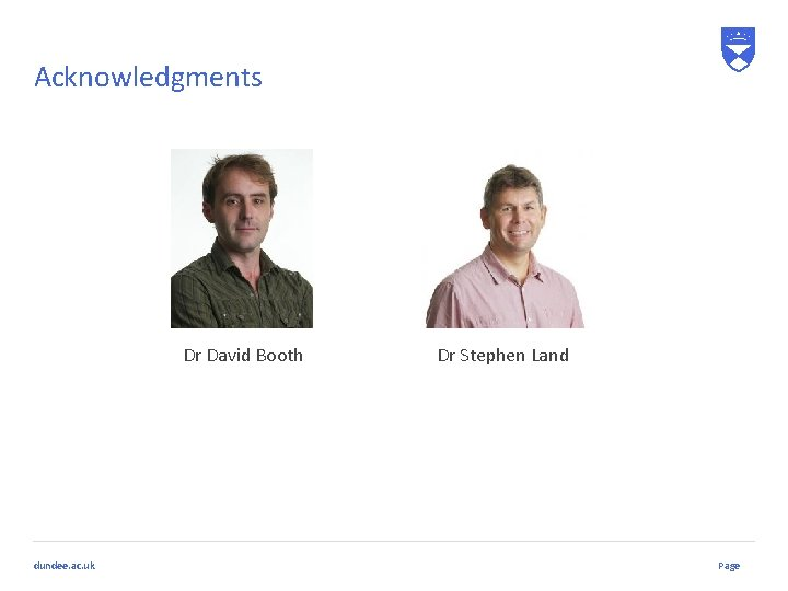 Acknowledgments Dr David Booth dundee. ac. uk Dr Stephen Land Page