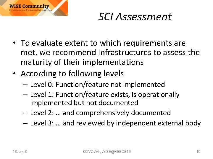 SCI Assessment • To evaluate extent to which requirements are met, we recommend Infrastructures