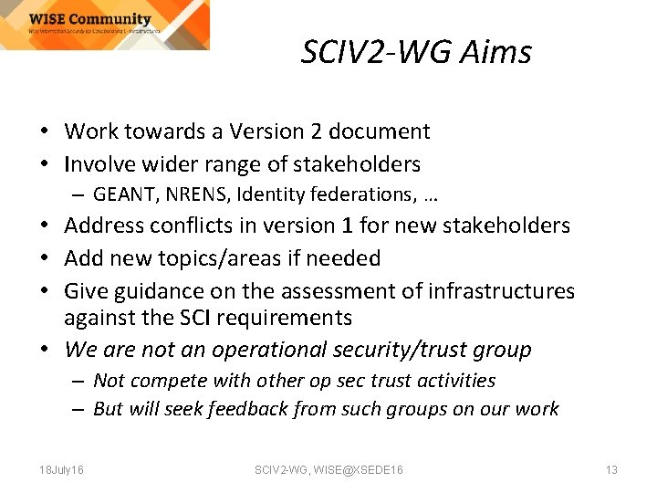 SCIV 2 -WG Aims • Work towards a Version 2 document • Involve wider