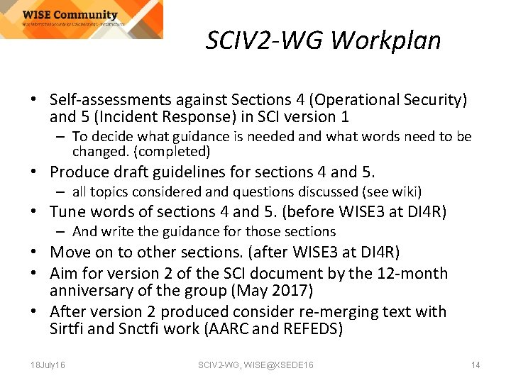 SCIV 2 -WG Workplan • Self-assessments against Sections 4 (Operational Security) and 5 (Incident