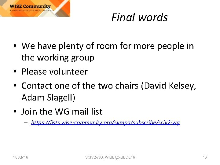 Final words • We have plenty of room for more people in the working