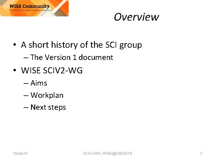 Overview • A short history of the SCI group – The Version 1 document