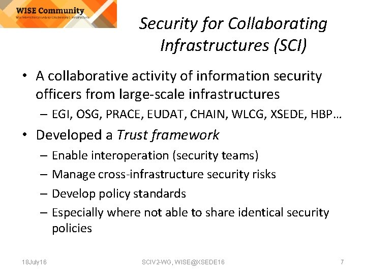 Security for Collaborating Infrastructures (SCI) • A collaborative activity of information security officers from