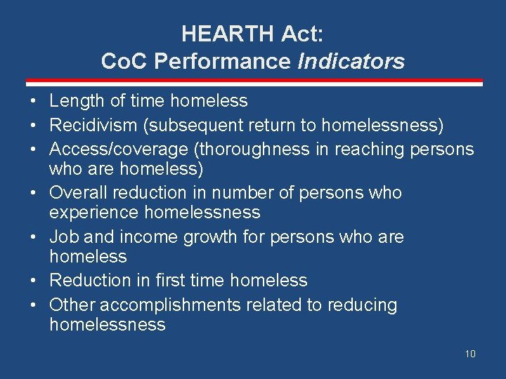 HEARTH Act: Co. C Performance Indicators • Length of time homeless • Recidivism (subsequent