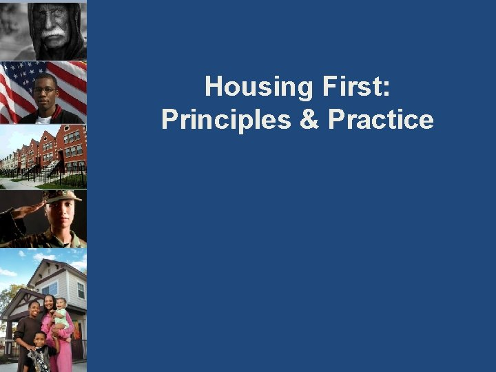 Housing First: Principles & Practice