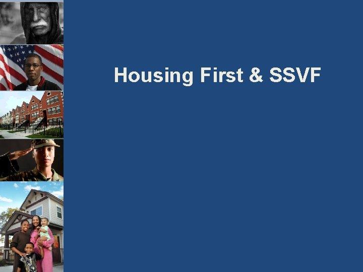 Housing First & SSVF